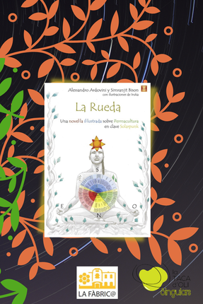 """""""La rueda. Una novel.la il.lustrada sobre permacultura en clave solar punk"""""""