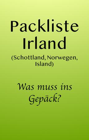 Packliste für Irland, Schottland, Norwegen, Island Urlaub, Tipps. Auch zum Herunterladen und Drucken.