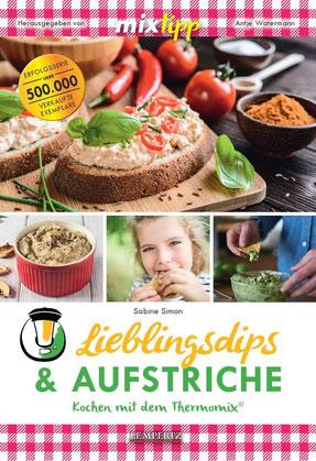 Mein neues Kochbuch: Lieblingsdips & Aufstriche - Kochen mit dem Thermomix