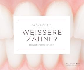 Bild: Bleaching Hamburg, Praxis Dr. Jakob, Bleaching, Fläsh, weiße Zähne, Bleachingkosten