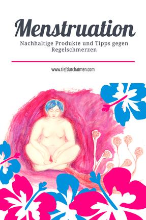 Bild bestehend aus einer Zeichnung von © Madame Mimzi bei der eine Frau menstruierend auf dem Boden sitzt. Darüber steht: Menstruation. Nachhaltige Produkte und Tipps gegen Regelschmerzen.
