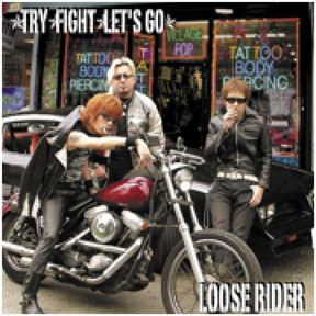 LOOSERIDERアルバムTRY FIGHT LET'S GO