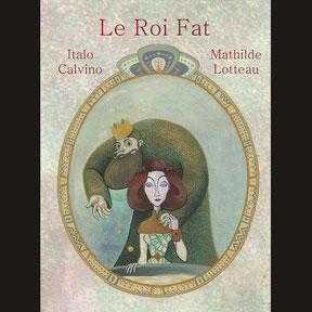 Mathilde lotteau couverture roi fat italo calvino