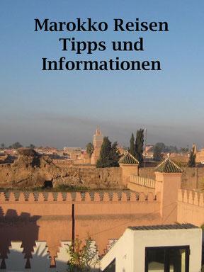 Marokko: Informationen und Tipps zu Anreise, Sprache, Währung, Sicherheit. Reiseberichte.