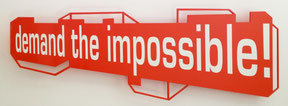 "Lucia Dellefant  ""demand the impossible"", 2012 steelcut painted 62 x 120 cm edition: 1/4 - 4/4"