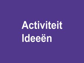 Activiteit ideeën