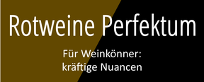 Weingut Hufnagel Neckenmarkt, Rotweine Perfektum, für Weinkönner mit kräftigen Nuancen