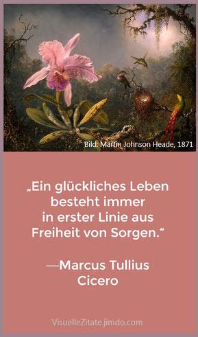 Ein glückliches Leben besteht immer  in erster Linie aus Freiheit von Sorgen, Marcus Tullius Cicero, visuelle zitate, quotes, weisheit, bild, painting, grafik, jimdo,