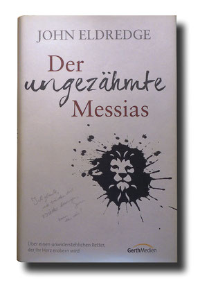 Der ungezähmte Messias, John Eldredge