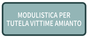 Modulistica per tutela vittime amianto