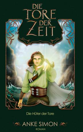 Buchcover: Die Tore der Zeit - Die Hüter der Zeit von Anke Simon