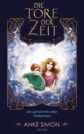 Buchcover: Die Tore der Zeit - Die geheimnisvollen Weltentore von Anke Simon