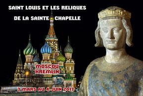 Exposition Saint Louis et les reliques de la Sainte-Chapelle - Moscou - Kremlin