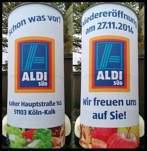 Wiedereröffnung, Aldi Süd, Köln-Kalk; Aussenwerbung ; mobile  Werbesäule ; Reklame ; Werbung ; mobile Außenwerbung ; refix GmbH ; advertising ; pillar ; column ; günstig; inovation ; einzigartig ; unique