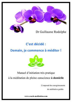 manuel gratuit pour apprtendre a mediter Dr guillaume Rodolphe coach-meditation.com