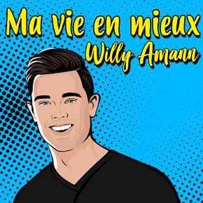 Ma vie en mieux : blog, podcast et coaching productivité & développement personnel par Willy Amann