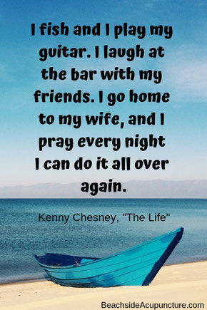 Beachside Community Acupuncture blog: Kenny Chesney lyrics