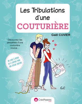 Les tribulations d'une couturière . Une BD humoristique sur le quotidien d'une couturière accro par Gaël Couture Bordeaux