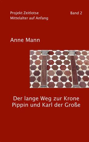 Cover Band 2 Projekt Zeitlotse. Der lange Weg zur Krone. Pippin und Karl der Große.