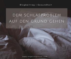 Dem Schlafproblem auf den Grund gehen