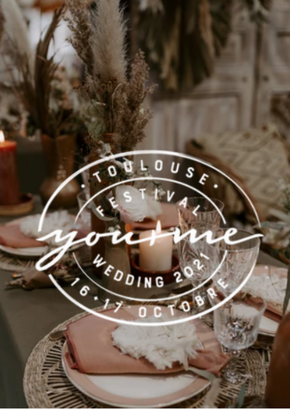 "Festival Wedding ""You & Me"" Toulouse - 16 et 17 Ocobre 2021"