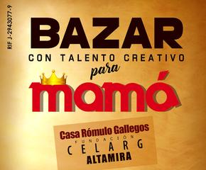 Bazar con Talento Creativo para Mamá - Edición 2017