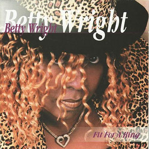 Betty Wright ‎– Fit For A King (2001)