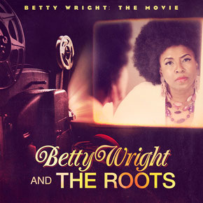 Betty Wright And The Roots ‎– Betty Wright: The Movie (2011)