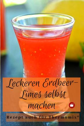 Erdbeer-Limes selbst machen - Rezept auch für Thermomix