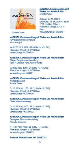 Seite 22 des Programms. Die Anfangszeiten sind ausschlaggebend! Das komplette Halbjahresprogramm: https://bildung.erzbistum-koeln.de/bw-kreis-mettmann/.content/.galleries/downloads/KBW_1.2016_LR.pdf