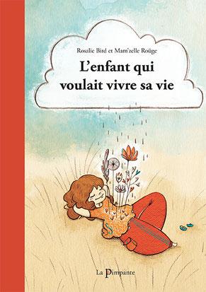 Couverture du livre jeunesse L'enfant qui voulait vivre sa vie , paru aux Éditions La Pimpante  sur le BLOG : la Bulle Ludique Originale Gratuite