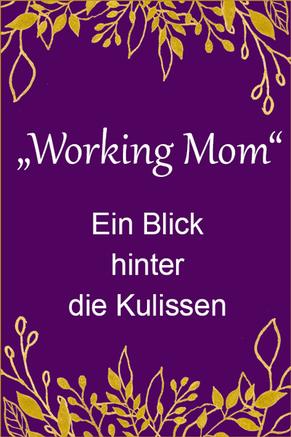 EIn ganz normaler Tag als selbständige Mutter - Sonja Kleiser Werbung & Design