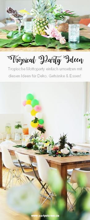 Bild: Ideen für eine Tropical Sommer Party - So einfach eine schöne tropische Party mit DIY Deko, Essen und Getränken für jeden Anlass umsetzen und feiern // D#tropicalparty #sommerparty #partydeko #diydeko #party // www.partystories.de