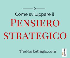 Pensiero strategico: 7 dritte per i tuoi obbiettivi