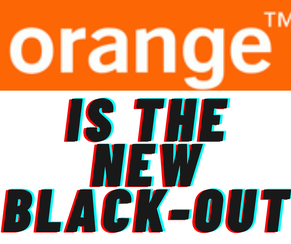 Orange is the new black-out