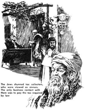 Надпись к иллюстрации из «Сторожевой Башни» за 15 сентября 1981 года (стр. 19): «Иудеи гнушались считавшихся грешниками сборщиков налогов. Единственным позволительным деловым контактом с ними былауплата требуемого по закону налога»