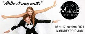 Salon du Mariage de Dijon 17 et 18 Octobre 2020