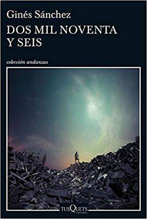 Portada de la novela 'Dos mil noventa y seis', cuyo autor es Ginés Sánchez. Editorial Tusquets.