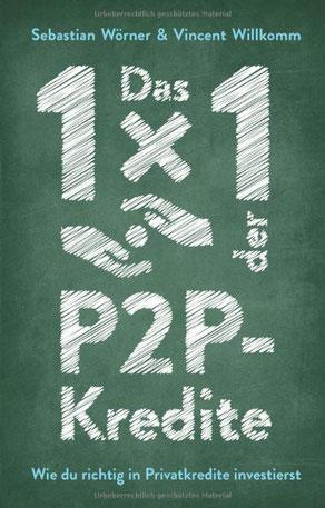 BDas 1x1 der P2P-Kredite - wie du richtig in Privatkredite investierst, ein Buch von Sebastian Wörner und Vincent Willkomm