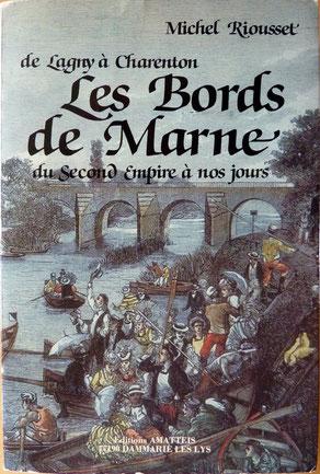 RIOUSSET, Les bords de Marne, Amatteis, 1984 (la Bibli du Canoe)