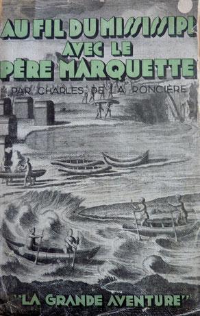 de la RONCIERE, Au fil du Mississipi avec le père Marquette, Bloud et Gay, 1935 (la Bibli du Canoe)