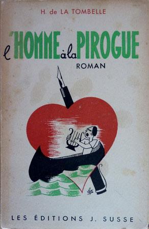 de la TOMBELLE, L'homme à la pirogue, Susse, 1934 (la Bibli du Canoe)