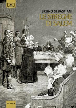 Le streghe di Salem - romanzo storico - bruno sebastiani