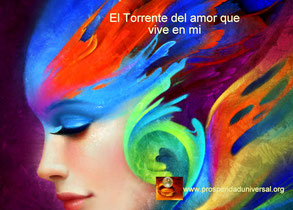 el sendero del amor - el torrente del amor que vive en mi - PROSPERIDAD UNIVERSAL - PROSPERIDADUNIVERSAL.ORG