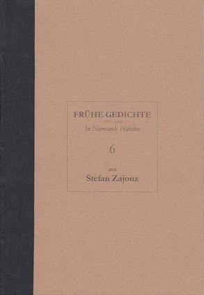 Stefan Zajonz, FG, Poesieheft Bd.6 / In Niemands Händen / Deutpols - Privatdruck, 30.11.2000, Bonn-Bad Godesberg