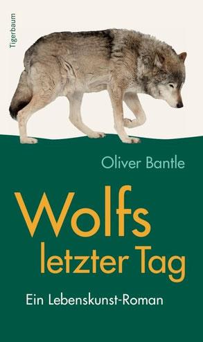 """""""Wolfs letzter Tag"""" von Oliver Bantle, Tigerbaum Verlag"""