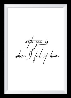 Typografie Poster Liebe, Typografie Print, with you is where I feel at home