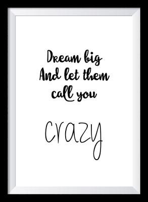 Typografie Poster, Typografie Print, Motivation, dream big and let them call you crazy