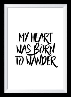 Typografie Poster Reisen, my heart was born to wander