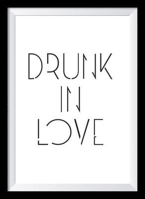 Typografie Poster Liebe, Drunk in Love